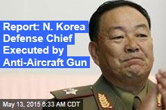 Report: N. Korea Defense Chief Publicly Executed