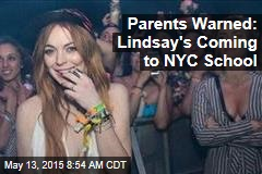 Parents Warned: Lindsay's Coming to NYC School