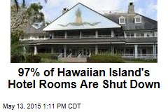 97% of Hawaiian Island's Hotel Rooms Are Shut Down
