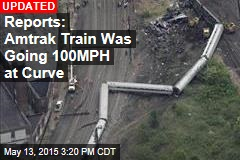 Reports: Amtrak Train Was Going 100MPH at Curve