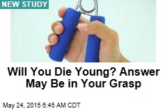 Will You Die Young? Answer May Be in Your Grasp