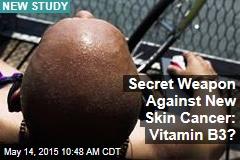 Secret Weapon Against New Skin Cancer: Vitamin B3?