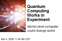 Quantum Computing Works in Experiment