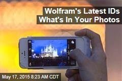 Wolfram's Latest IDs What's In Your Photos