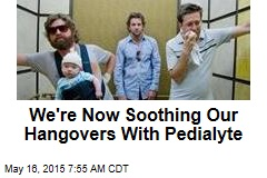 Pedialyte: a Baby Drink Swilled by Hungover Adults