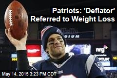 Patriots: 'Deflator' Referred to Weight Loss