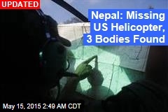 Nepal: Missing US Helicopter, 3 Bodies Found