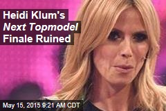 Heidi Klum's Next Topmodel Finale Ruined