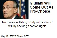 Giuliani Will Come Out As Pro-Choice