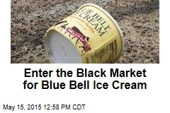 Enter the Black Market for Blue Bell Ice Cream