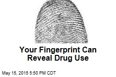 Your Fingerprint Can Reveal Drug Use