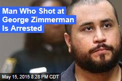 Man Who Shot at George Zimmerman Is Arrested