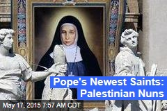Pope's Newest Saints: Palestinian Nuns