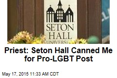 Priest: Seton Hall Canned Me for Pro-LGBT Post