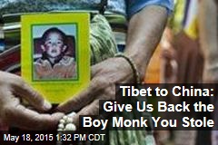 Tibet to China: Give Us Back the Boy Monk You Stole