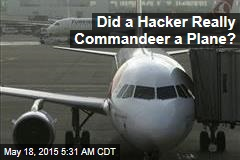 Did a Hacker Really Commandeer a Plane?