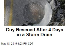 Guy Rescued After 4 Days in a Storm Drain