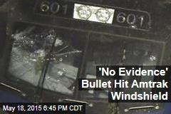 'No Evidence' Bullet Hit Amtrak Windshield