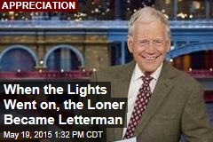 When the Lights Went on, the Loner Became Letterman