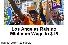 Los Angeles Raising Minimum Wage to $15