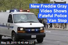 New Freddie Gray Video Shows Fateful Police Van Stop