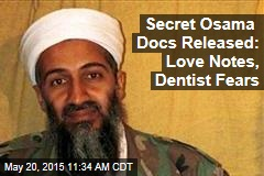 Secret Osama Docs Released: Love Notes, Dentist Fears