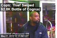Cops: Thief Swiped $2.8K Bottle of Cognac