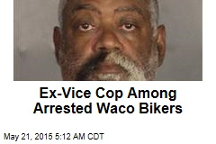 Ex-Vice Cop Among Arrested Waco Bikers