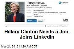 Hillary Clinton Needs a Job, Joins LinkedIn