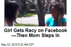Girl Gets Racy on Facebook —Then Mom Steps In