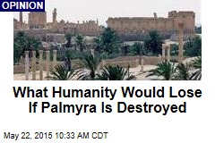 ISIS' Ruin of Palmyra Would Be 'Genocide'