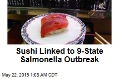Sushi Linked to 9-State Salmonella Outbreak