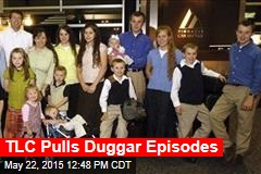 TLC Pulls Upcoming 19 Kids and Counting Episodes