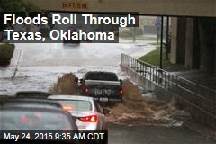 Floods Roll Through Texas, Okla., Kill Firefighter