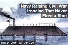 Navy Raising Civil War Ironclad That Never Fired a Shot