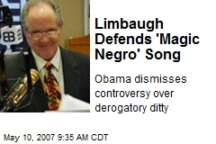 Limbaugh Defends 'Magic Negro' Song