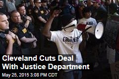 Cleveland Cuts Deal With Justice Department