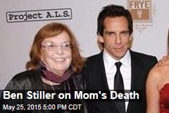 Ben Stiller on Mom's Death