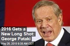 2016 Gets a New Long Shot: George Pataki