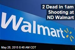 2 Dead in 1am Shooting at ND Walmart