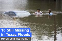 13 Still Missing in Texas Floods
