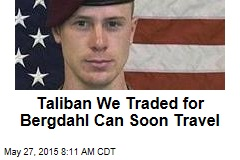 Taliban We Traded for Bergdahl Can Soon Travel