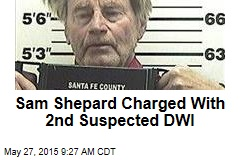 Sam Shepard Charged With 2nd Suspected DWI