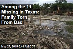 Among the 11 Missing in Texas: Family Torn From Dad