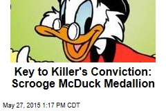 Key to Killer's Conviction: Scrooge McDuck Medallion