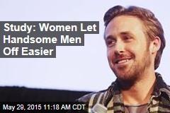 Study: Women Let Handsome Men Off Easier