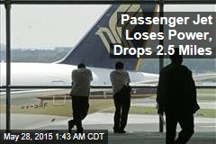 Passenger Jet Loses Power, Drops 2.5 Miles