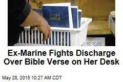 Ex-Marine Fights Discharge Over Bible Verse on Her Desk