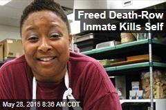 Freed Death-Row Inmate Kills Self