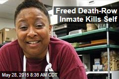 Freed Death-Row Inmate Kills Self